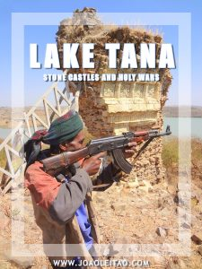 Lake Tana, Stone Castles and Holy Wars - Ethiopia