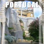 100 of the Best Places to Visit in Portugal