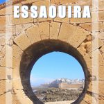 Visit Essaouira - Morocco: 2-day Travel Guide to the Wind City
