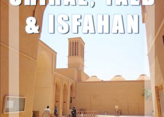One-week in Shiraz, Yazd & Isfahan - Iran: Top Attractions & Things To Do
